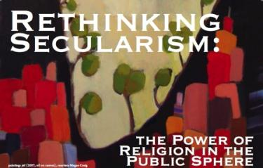 excerpted from http://blogs.ssrc.org/tif/2009/11/02/rethinking-secularism-audio/